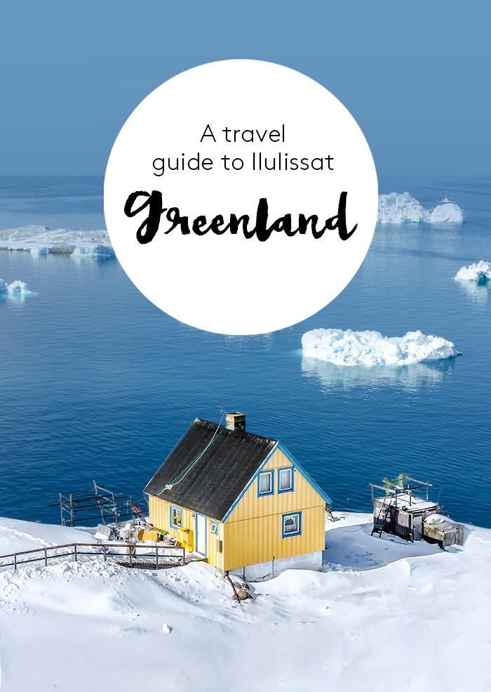 Ilulissat Greenland travel guide