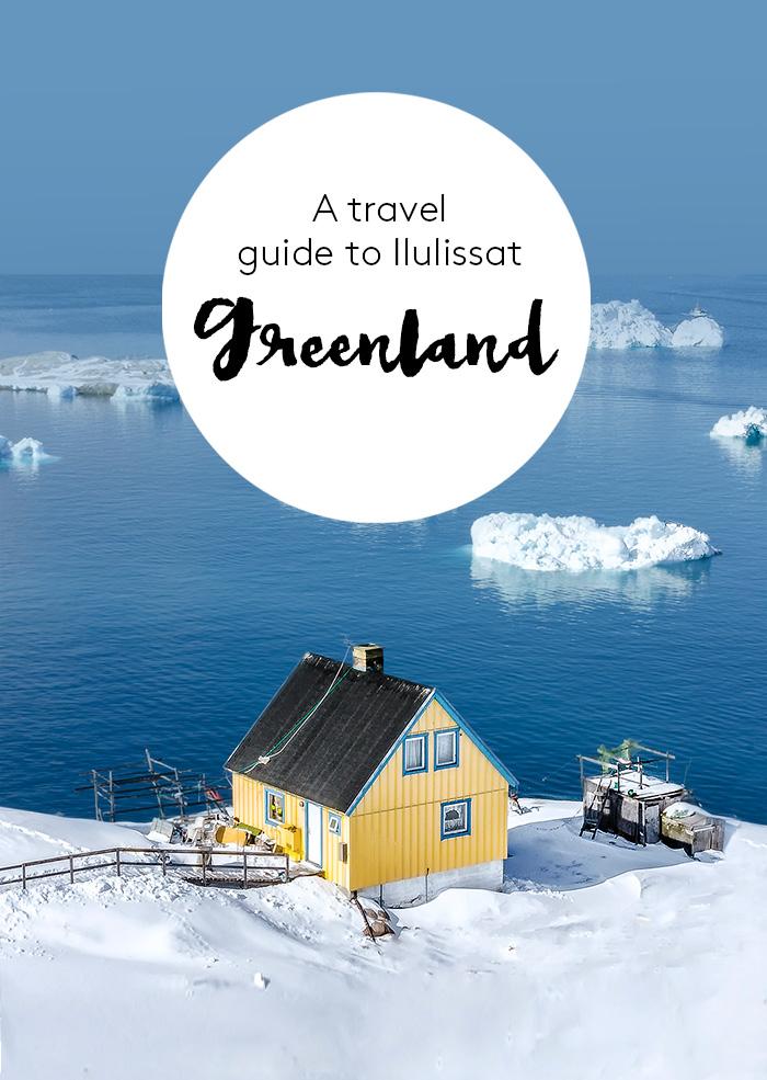 Ilulissat Greenland travel guide