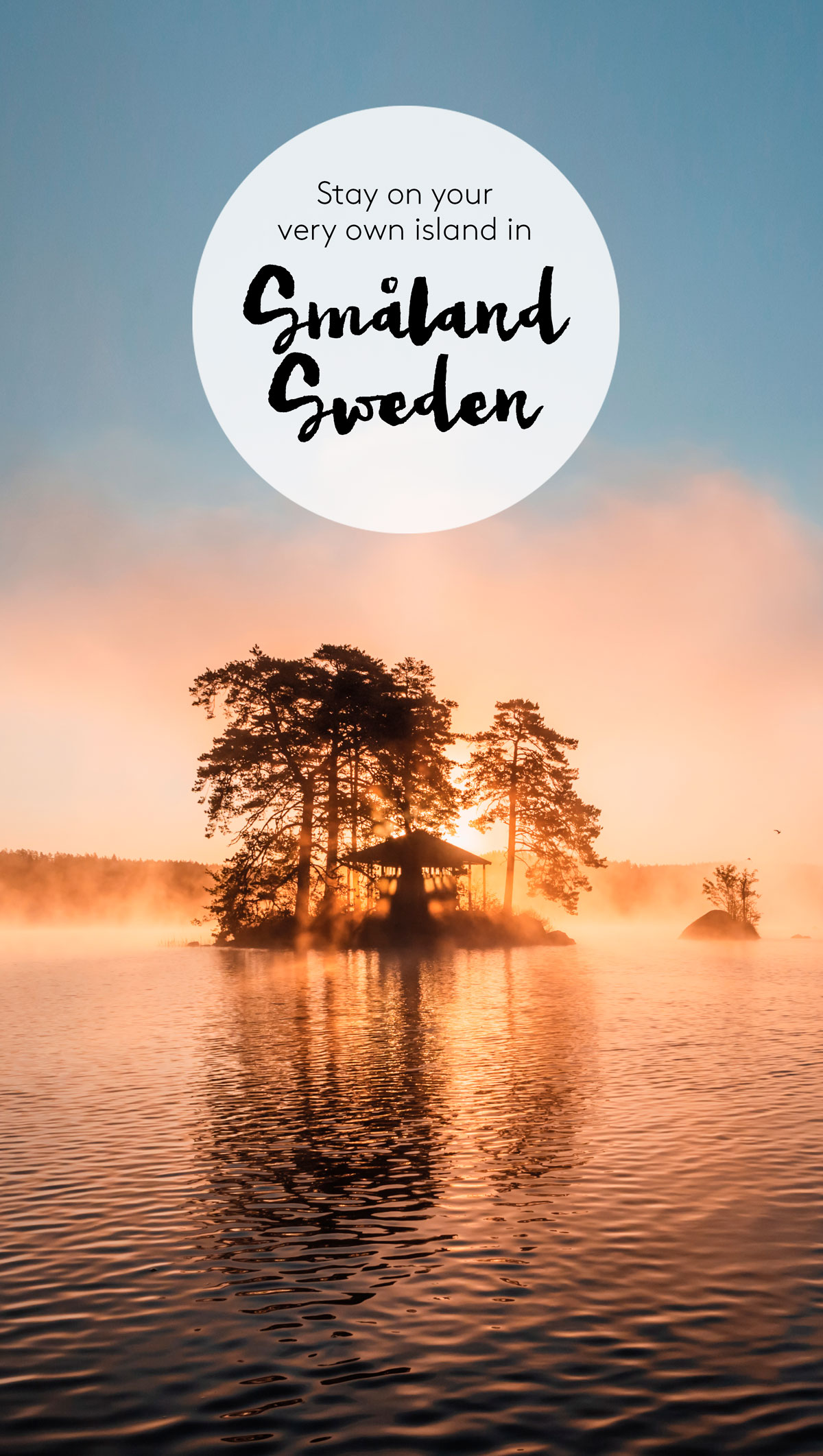 Småland Sweden / stay in your very own island